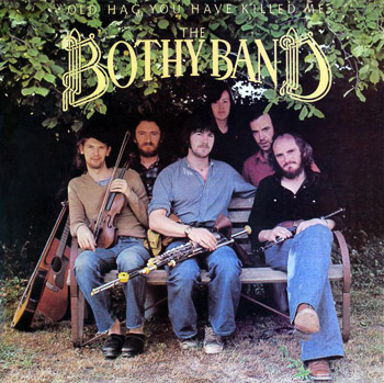 Bothy Band 1976 Old Hag You Have Killed Me