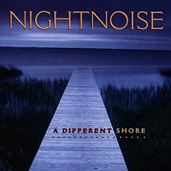 Nightnoise · A Different Shore